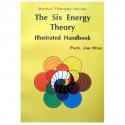 The Six Energy Theory Illustrated Handbook